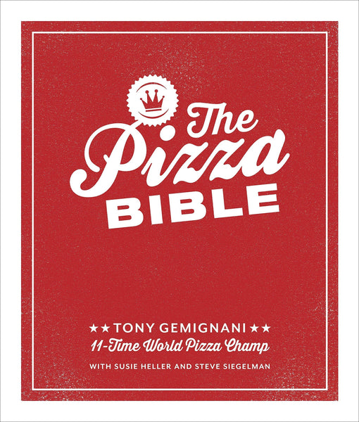 The Pizza Bible by Tony Gemignani (hardcover) - The Pizza Oven Store Australia
