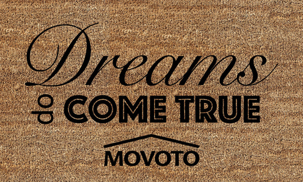 Movoto - Dreams do come true - doormat