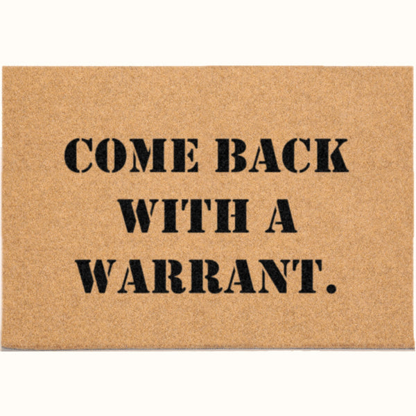 duracoir funny mat come back with a warrant
