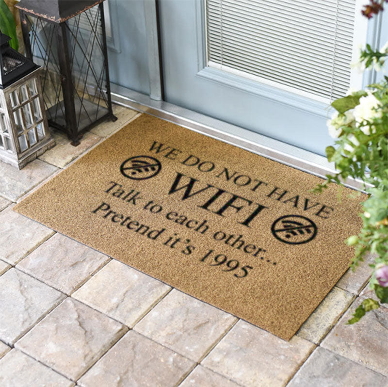 We Do Not Have Wifi Talk To Each Other Pretend Its 1995 Doormat
