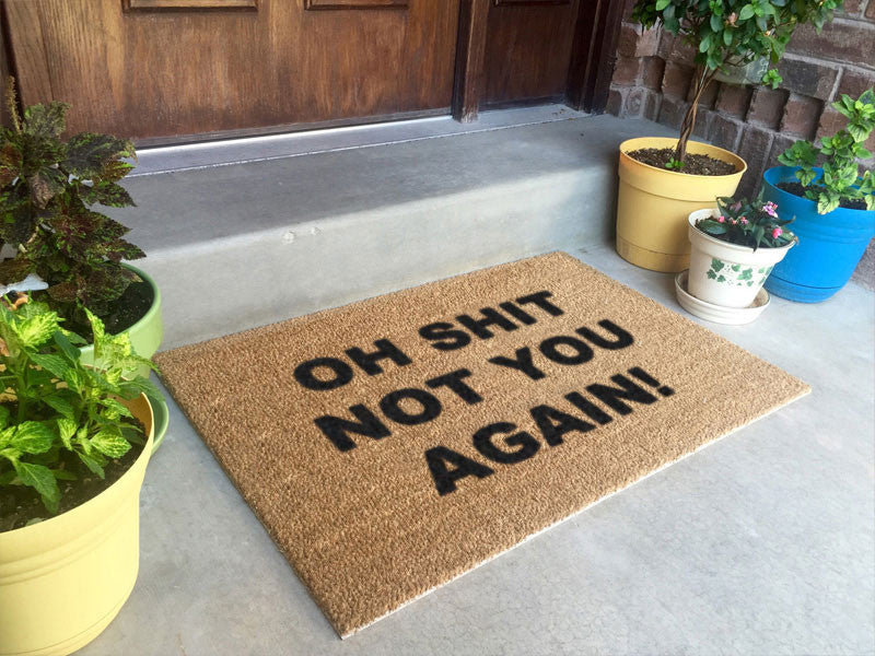 24 x 36 Classic Coir Funny Mat - OH SHIT NOT YOU AGAIN