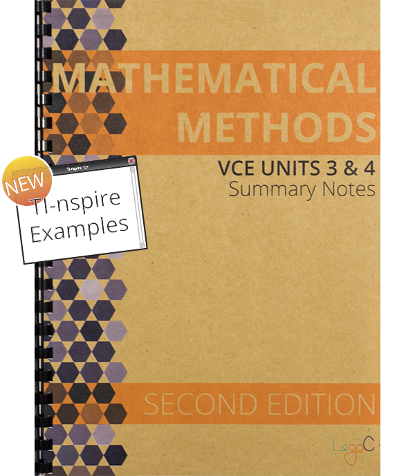 Mathematical Methods Units 3&4 Summary Notes - SECOND EDITION with TI-nspire instructions
