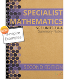 Specialist Mathematics Units 3&4 Summary Notes - SECOND EDITION with TI-nspire instructions