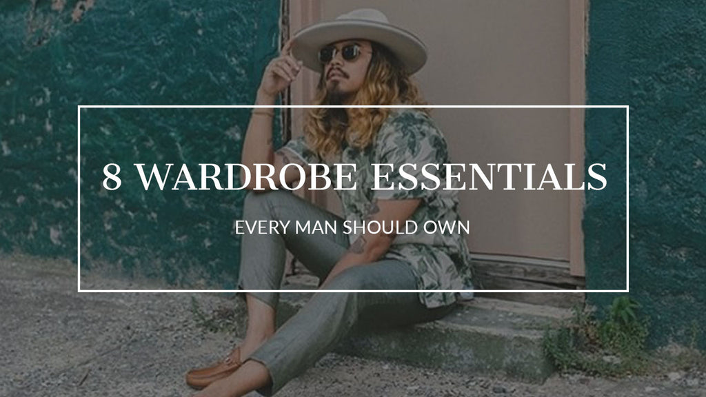 8 Wardrobe Essentials Every Man Should Own