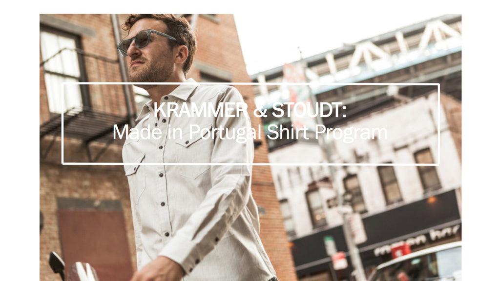 Krammer & Stoudt: Made in Portugal Shirt Program