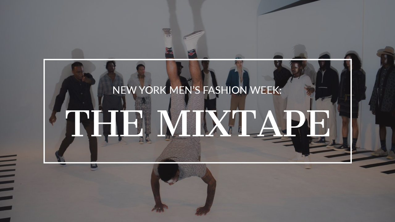 New York Men's Fashion Week: The Mixtape