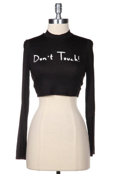 """Don't Touch"" Crop Top"