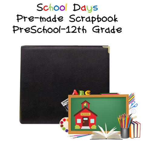 Custom Scrapbook:  School Days - Kindergarten - 12th Grade