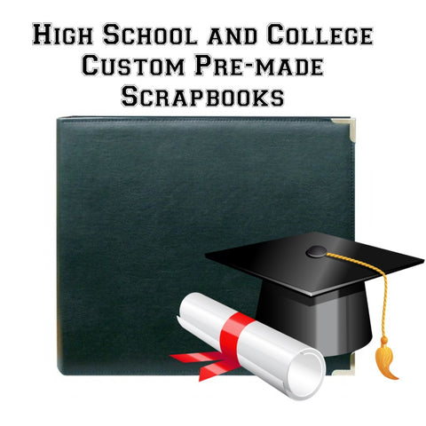 Custom Scrapbook:  High School or College