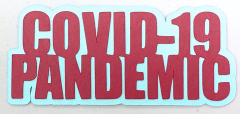 Covid-19 Diecut Collection - Covid Pandemic