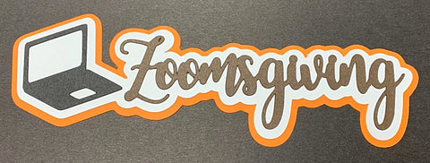 Zoomsgiving Custom Diecut