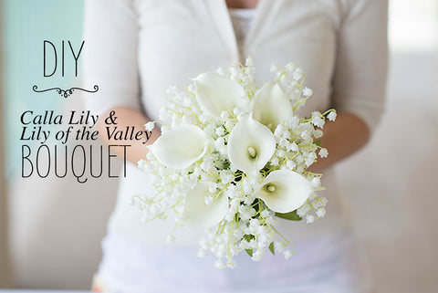 DIY Calla Lily and Lilly of the Valley Bouquet