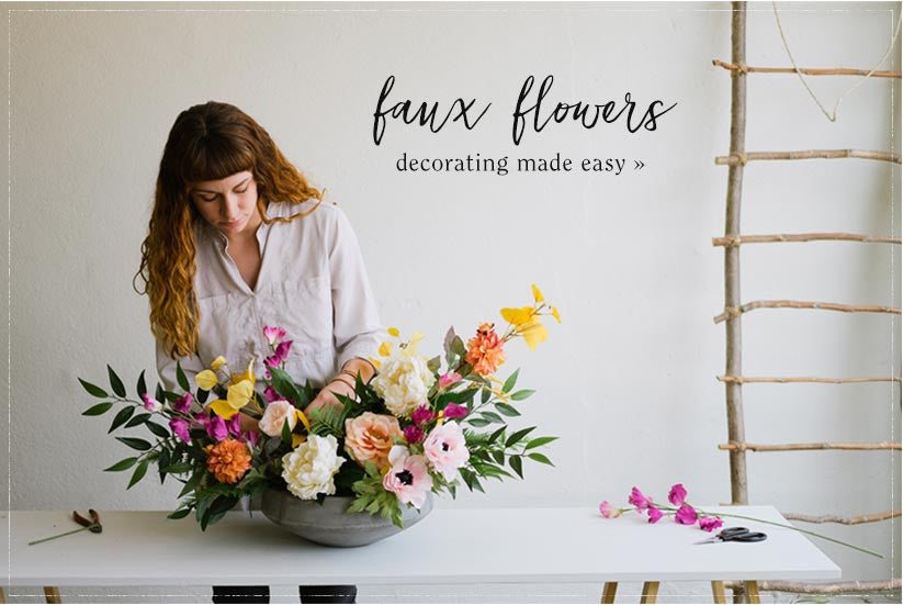 Decorating made easy with Faux Flowers