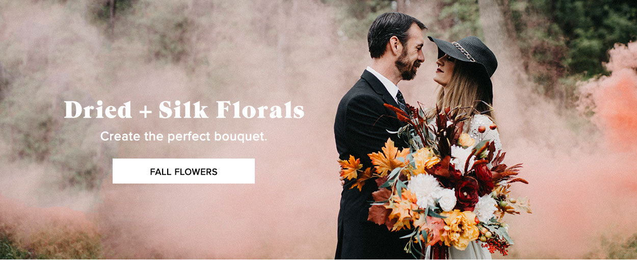 Dried + silk flowers - create the perfect bouquet