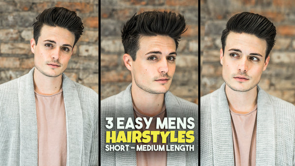 3 Easy Mens Hairstyles for short hair