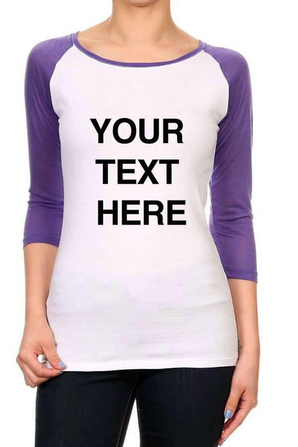 Create Your Own Text - Womens Baseball Raglan 3/4 Sleeves Tees - Custom Text