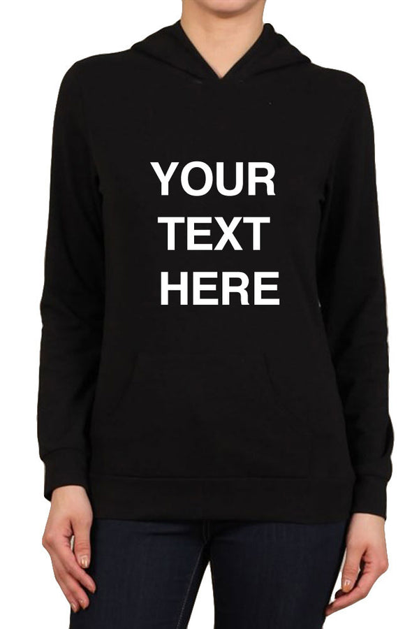 Create Your Own Text - Women's Kangaroo Pocket Hooded Long Sleeve Sweatshirts - Custom Text