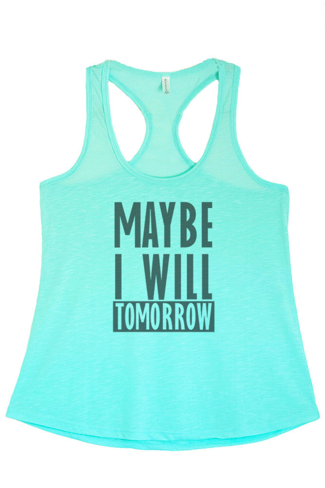 Women's Regular Maybe I Will Tomorrow Printed Graphic Polyester Tank Top