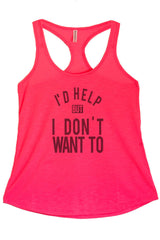 Women's Regular I'd Would Help but I Don't Want To Printed Graphic Polyester Tank Top