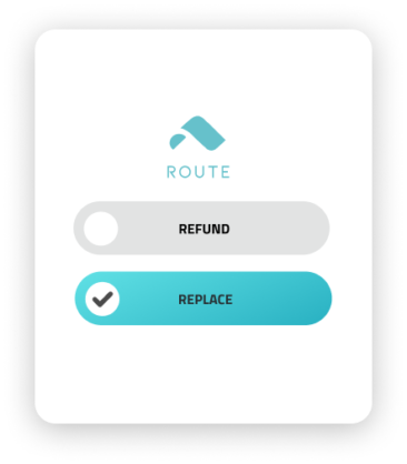 A Route Shipping Insurance option list that has the Route logo up top, and two options that read REFUND and REPLACE. The REPLACE option is chosen, and the bar is blue with a check marked.