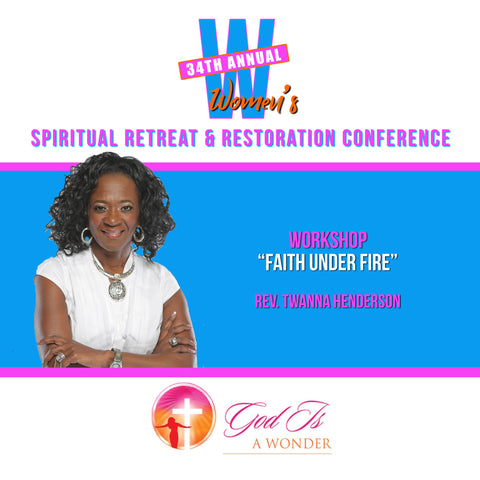 Faith Under Fire - Rev. Twanna Henderson