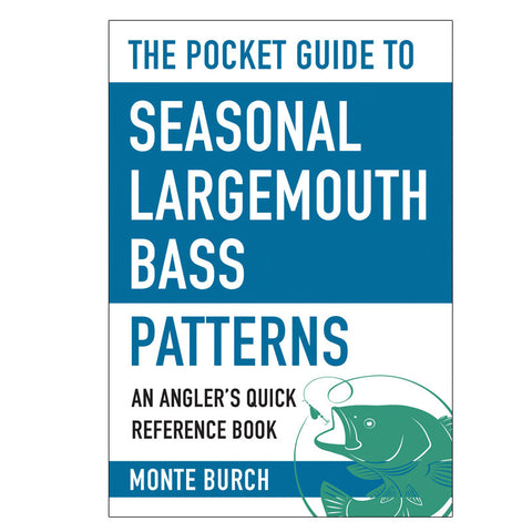 Pocket Guide To Seasonal Largemouth Bass Patterns