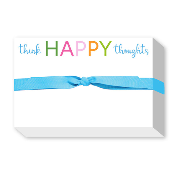Think Happy Thoughts Big & Bold Notepad
