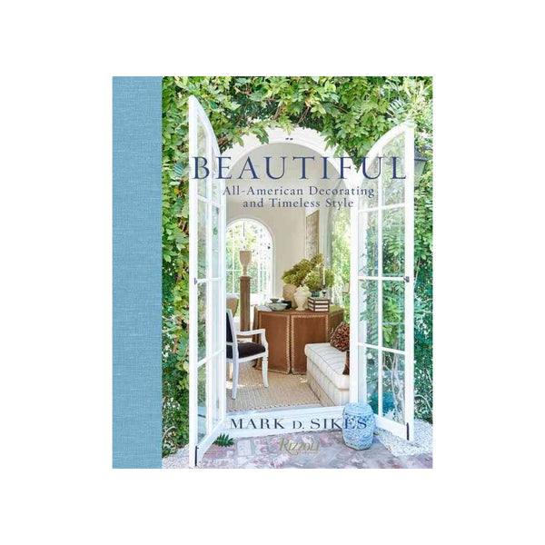 Mark Sikes Beautiful : All American Dressing & Timeless Style Coffee Table Book - thegrovewp