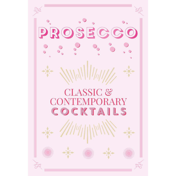 Prosecco Cocktails: classic & contemporary cocktails book-Hachette-The Grove