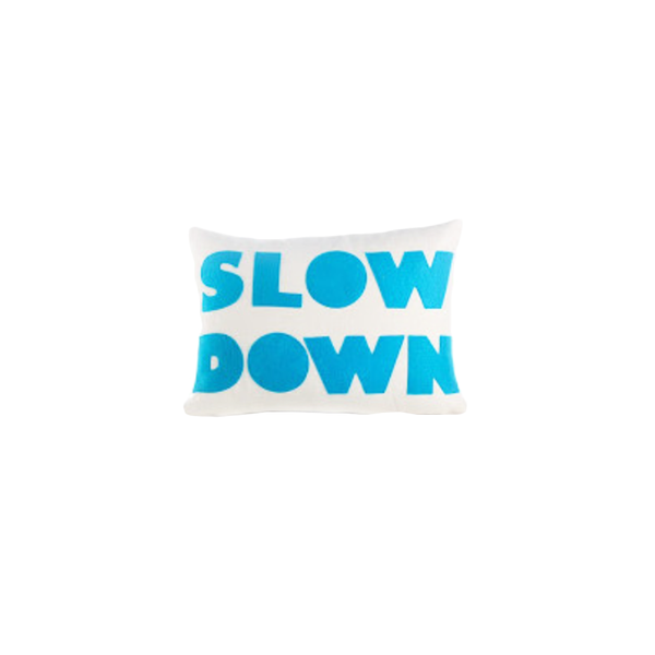 Alexandra Ferguson Slow Down Pillow - thegrovewp