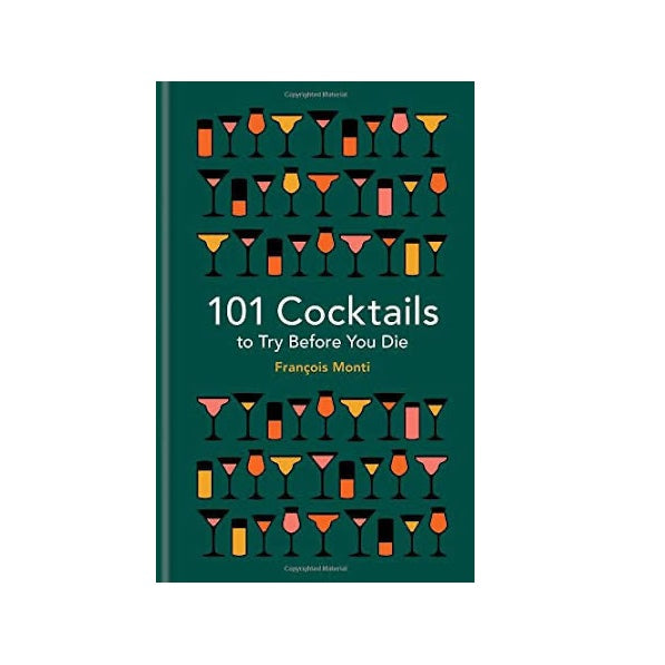 101 Cocktails to Try Before You Die