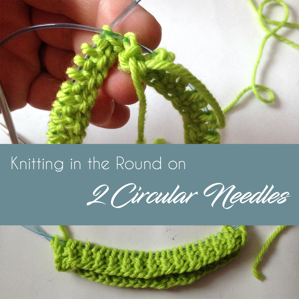 How to: Knit in the Round on Two Circular Needles