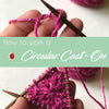 How to: Circular Cast-on