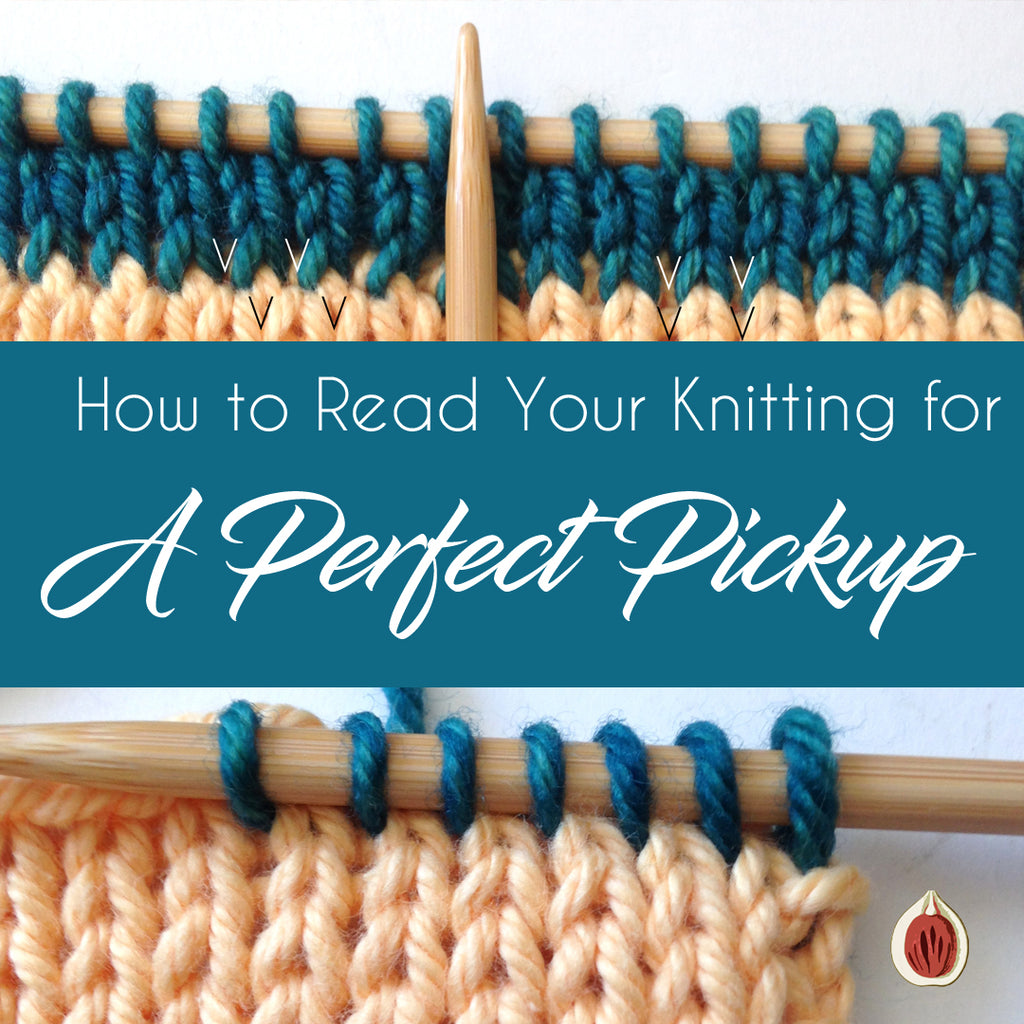 How to: Read Your Knitting for a Perfect Pickup