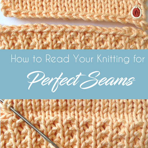 How to Read Your Knitting for Perfect Seams