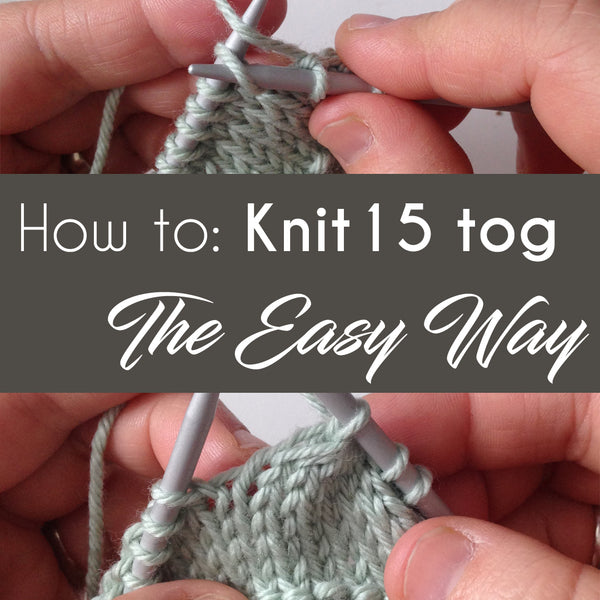 How to: knit 15 tog the easy way