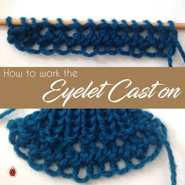 How to work the Eyelet Cast on