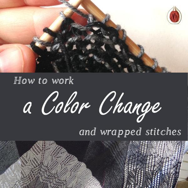 How to: work a Color Change and Wrapped Stitches