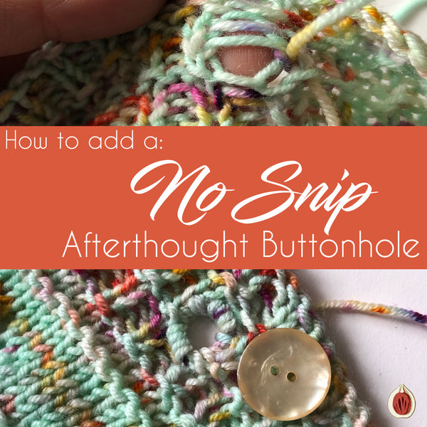 How to: add a No Snip Afterthought Buttonhole
