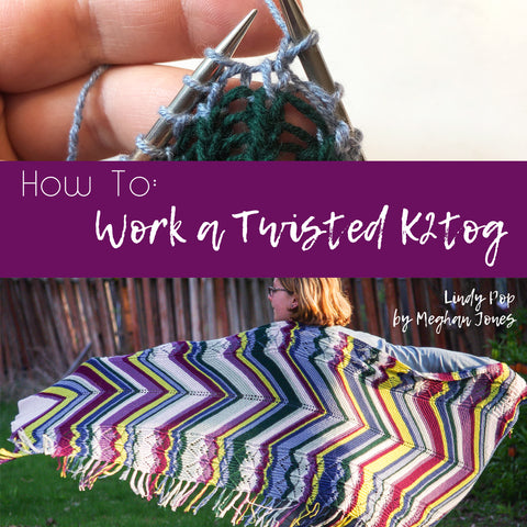 How to work a twisted k2tog, Lindy Pop by Meghan Jones