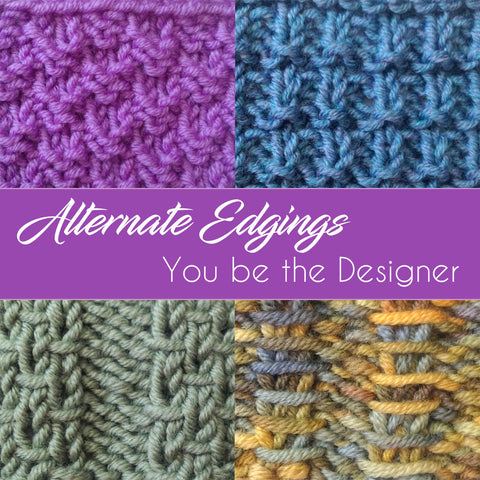 How to: Alternate Edgings YOU can substitute when knitting!