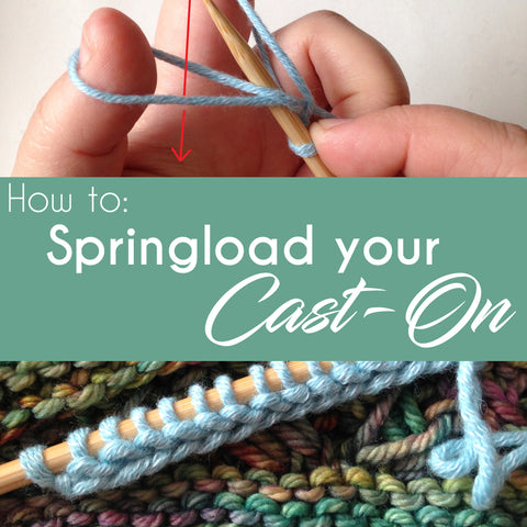 How to: Springload your Cast-On
