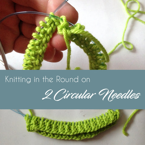 How to: Knit in the Round on 2 Circular Needles