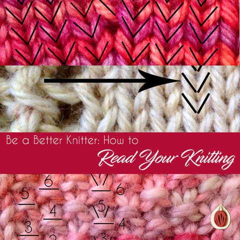 Be a Better Knitter How to: Read Your Knitting