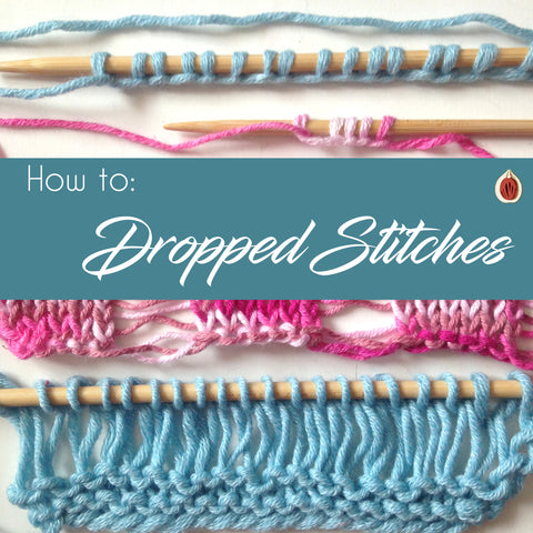 How to: Dropped Stitches