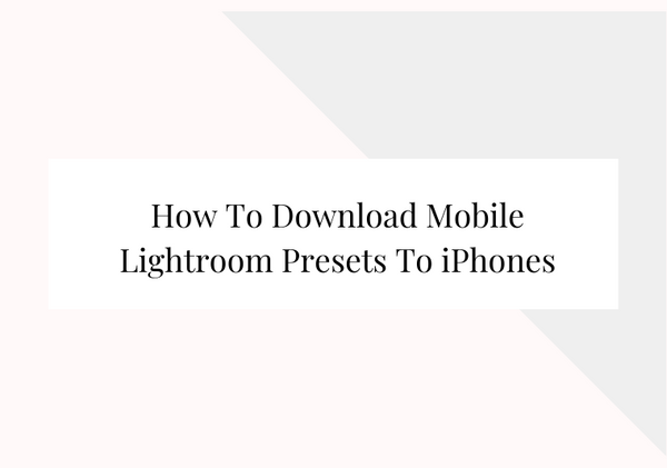 how to download mobile lightroom presets to your iphones