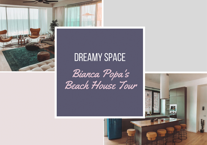 Dreamy Space | Bianca Popa's Beach House Tour