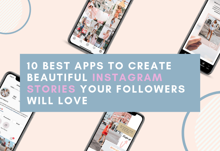 10 Best Apps To Create Beautiful Instagram Stories That Your