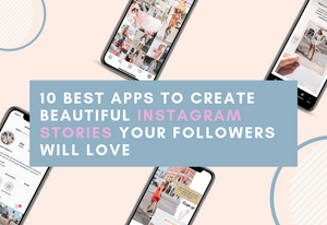 10 Best Apps To Create Beautiful Instagram Stories That Your Followers Will Love