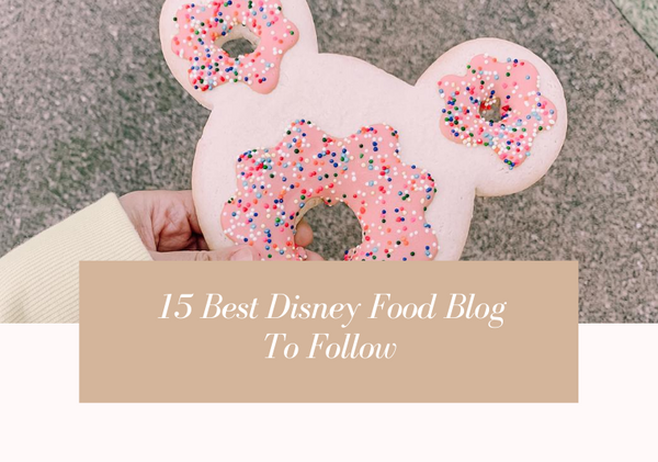 15 Best Disney Food Blogs That Will Leave You Drooling...for Disney Treats!
